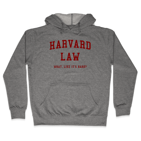 Harvard Law What Like It's Hard? Hooded Sweatshirt