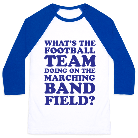What's The Football Team Doing Baseball Tee