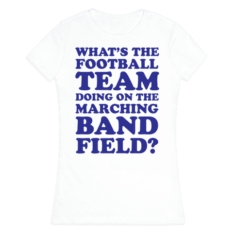What's The Football Team Doing Womens T-Shirt