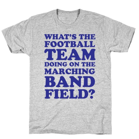 What's The Football Team Doing T-Shirt
