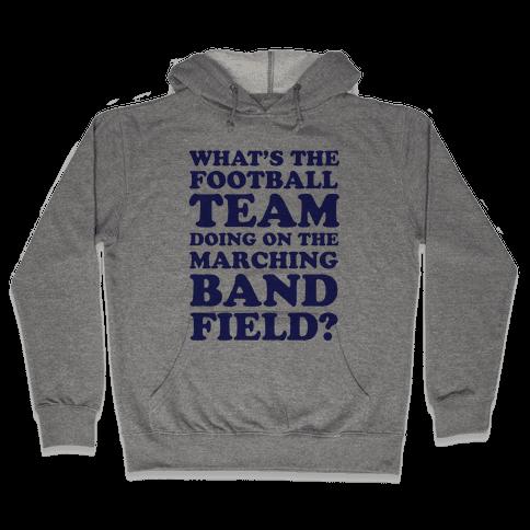 What's The Football Team Doing Hooded Sweatshirt