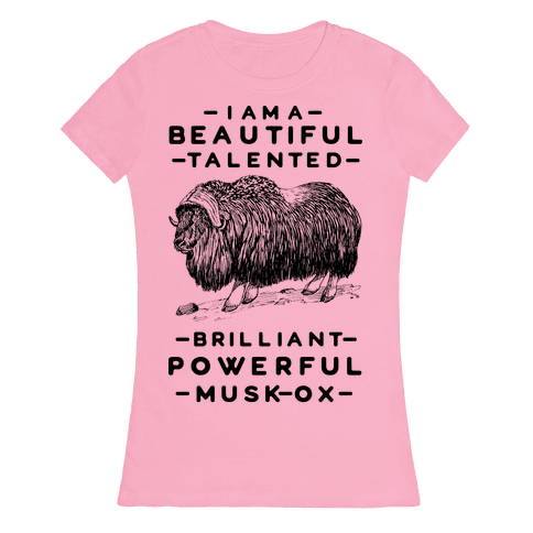 I Am A Beautiful Talented Brilliant Powerful Musk-Ox Womens T-Shirt