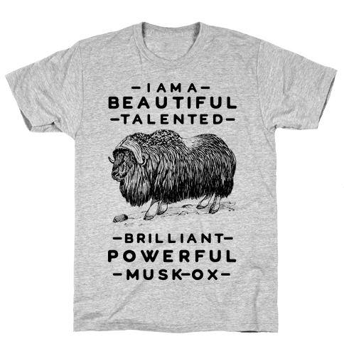 I Am A Beautiful Talented Brilliant Powerful Musk-Ox Mens T-Shirt