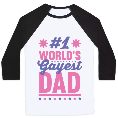 #1 World's Gayest Dad Baseball Tee