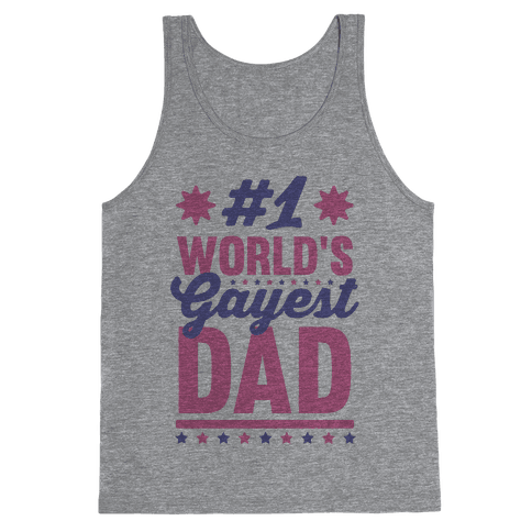 #1 World's Gayest Dad Tank Top