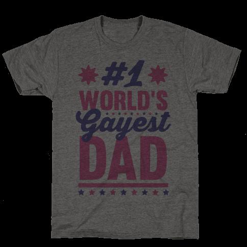 #1 World's Gayest Dad