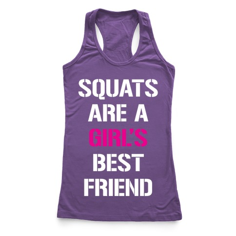 Squats Are A Girl's Best Friend Racerback Tank Top