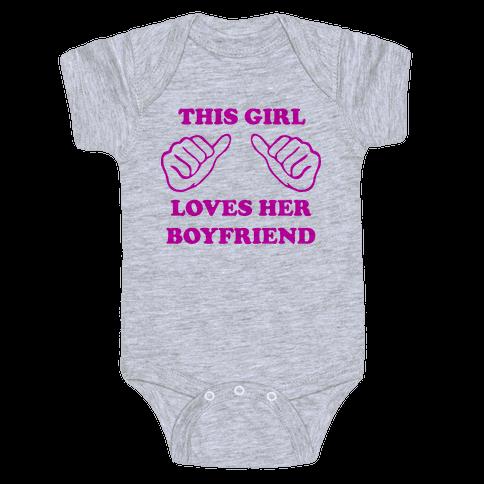 This Girl Loves Her Boyfriend Baby Onesy