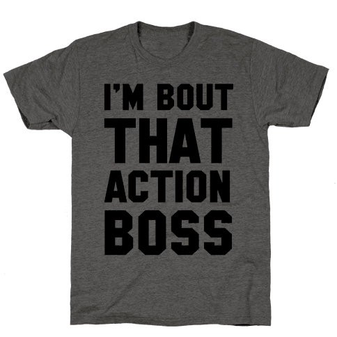 I'm Bout That Action Boss