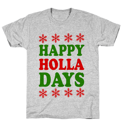 Happy Holla Days Mens T-Shirt
