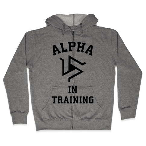 Alpha In Training Zip Hoodie