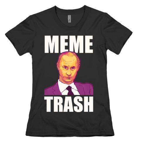 Meme Trash Vladimir Putin Womens T-Shirt