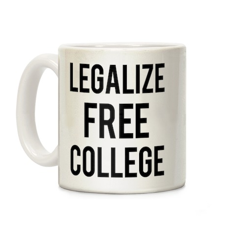 Legalize Free College Coffee Mug