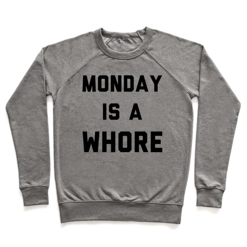 Monday is a Whore Pullover