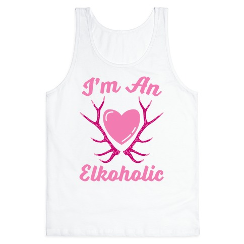 I'm An Elkoholic Tank Top