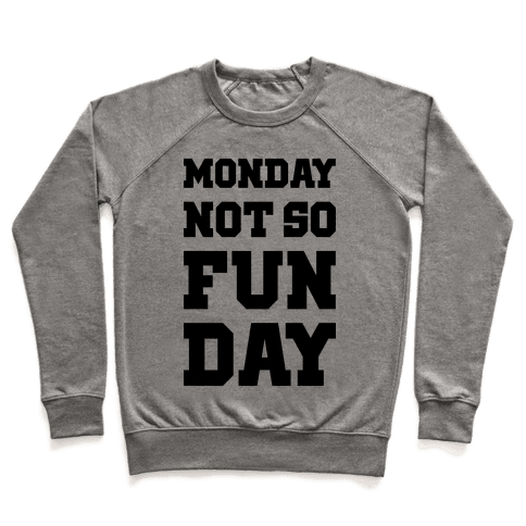 Monday Not So Fun Day Pullover