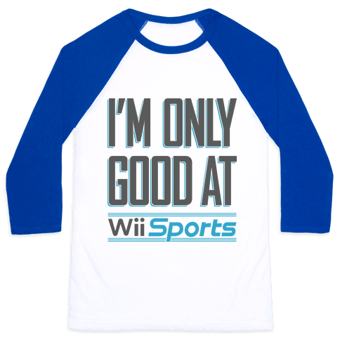 I'm Only Good At Wii Sports Baseball Tee
