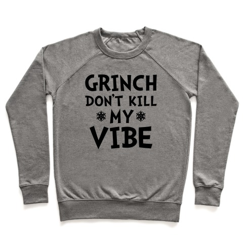 Grinch Don't Kill My Vibe Pullover
