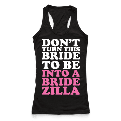 Don't Turn This Bride To Be Into A Bridezilla