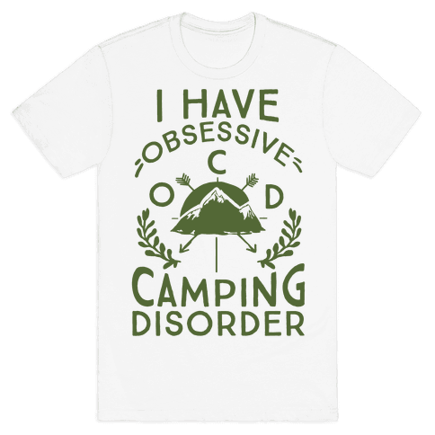 I Have O.C.D. Obsessive Camping Disorder Mens T-Shirt