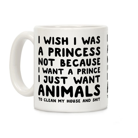 I Wish I Was A Princess Coffee Mug