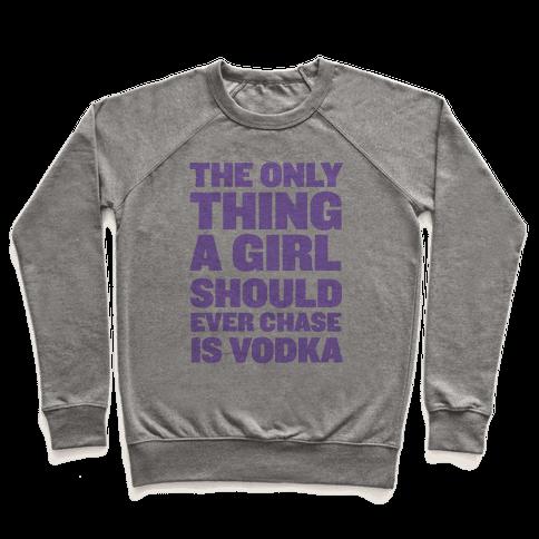 Chasing Vodka Pullover