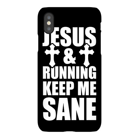 Jesus and Running Keep Me Sane Phone Case