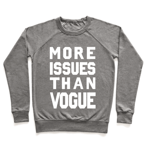 More Issues Than Vogue Pullover