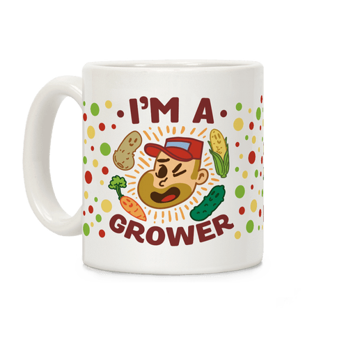 I'm a Grower Coffee Mug