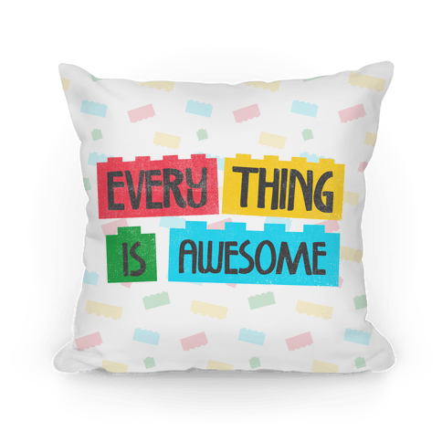 Everything is Awesome Pillow