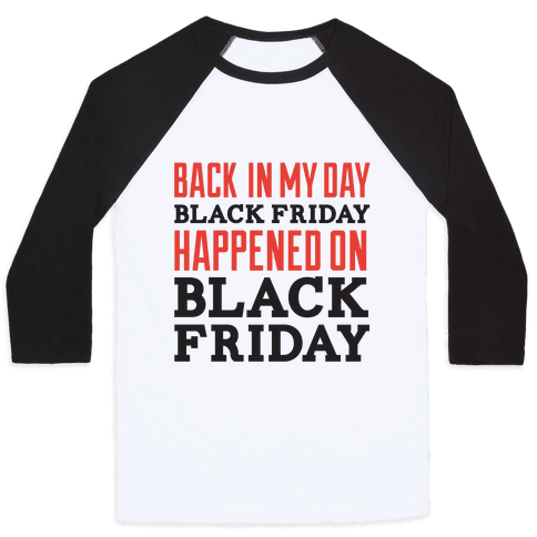 Black friday was Black friday (dark) Baseball Tee