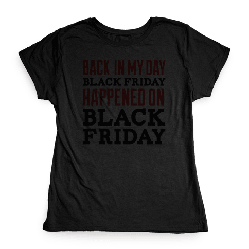 Black friday was Black friday (dark) Womens T-Shirt
