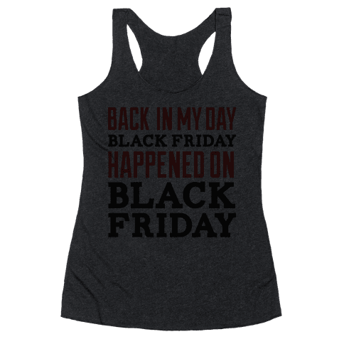 Black friday was Black friday (dark) Racerback Tank Top