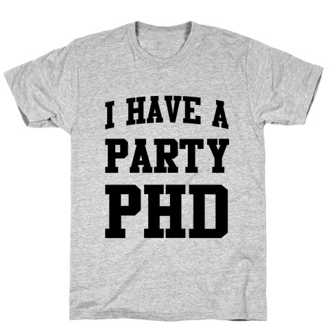 I Have a Party PHD Mens T-Shirt