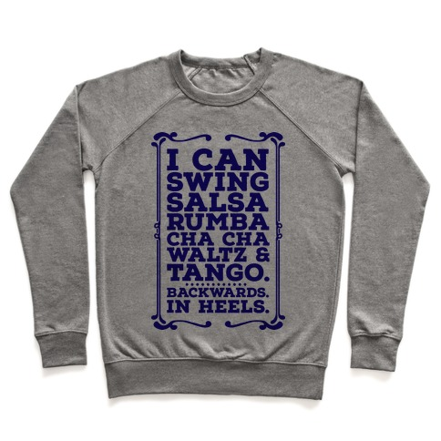 I Can Dance Backwards in Heels Pullover