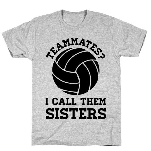 Teammates I Call Them Sisters T-Shirt