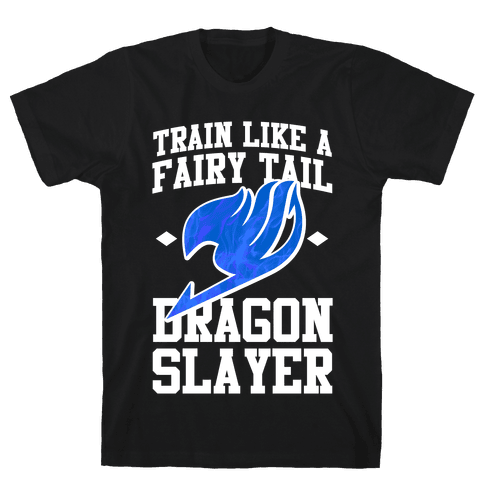 Train Like a Fairy Tail Dragon Slayer (Wendy) Mens T-Shirt