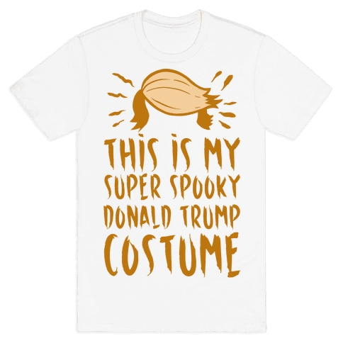 This is My Super Spooky Donald Trump Costume Mens T-Shirt