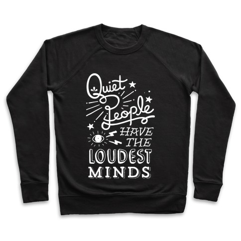 Quiet People Have The Loudest Minds Pullover