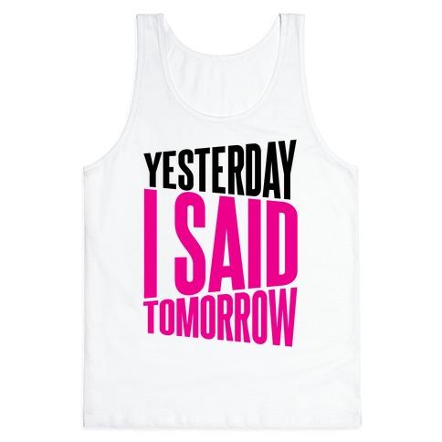 Yesterday I Said, Tomorrow Tank Top