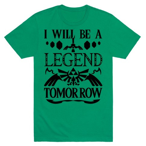 I Will Be A Legend Tomorrow Mens T-Shirt
