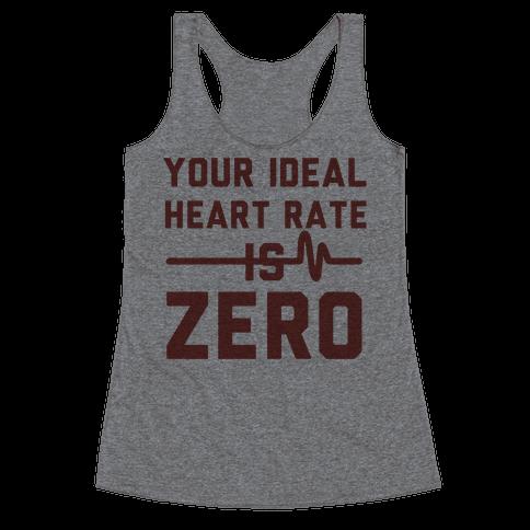 Your Ideal Heart rate Is Zero Racerback Tank Top