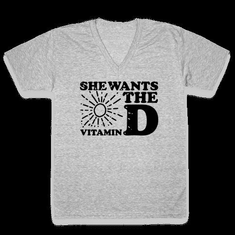 She Wants the (Vitamin) D! V-Neck Tee Shirt