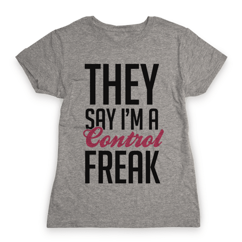 Control Freak Womens T-Shirt