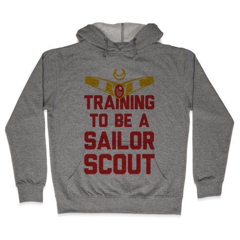 Training To Be A Sailor Scout Hooded Sweatshirt