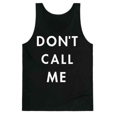 Don't Call Me Tank Top