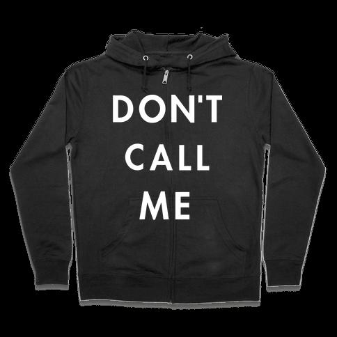 Don't Call Me Zip Hoodie