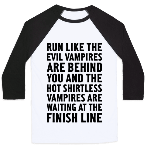 Run Like The Evil Vampires Are Behind You Baseball Tee