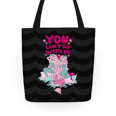 You Can't Sit With Us Mermaids Tote