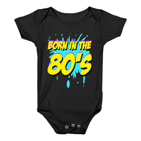 Born in the 80's Baby Onesy